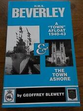 HMS BEVERLEY A Town afloat and the Town Ashore 1940-43 Naval Navy Book Yorkshire