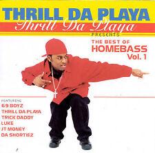 Thrill Da Playa : The Best Of Home Bass CD
