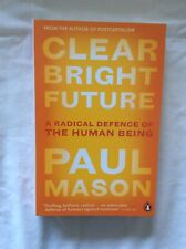 CLEAR BRIGHT FUTURE By PAUL MASON, PAPERBACK BOOK, BRAND NEW