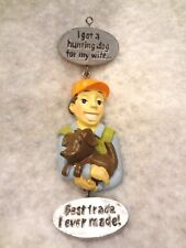 I Got A Hunting Dog For My Wife,, Best Trade Ever I Made!~Christmas Ornament~NEW