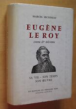 Marcel Secondat Eugène Le Roy connu & méconnu sa vie son temps son oeuvre