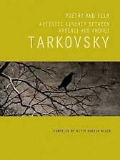 Arsenii Tarkovsky: Poems: The Artistic Kinship Between Arsenii and Andrei Tarkovsky by Kitty Hunter-Blair (Paperback, 2014)