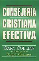 Consejería cristiana efectiva (Spanish Edition) Collins, Gary Paperback