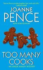 Too Many Cooks (An Angie Amalfi Mystery) by Pence, Joanne
