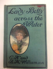 LADY BETTY ACROSS WATER C.N. Williamson FICTION A.L. Burt Edition NOVEL Classic