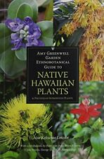 Amy Greenwell Garden Ethnobotanical Guide to Native Hawaiian Plants: And Poly…