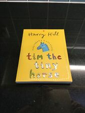Tim the Tiny Horse Paperback Book by Harry Hill - Exc Cond Children Reading