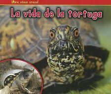 La Vida de la Tortuga ¡Mira Cómo Crece! by Nancy Dickmann (2011, Paperback)
