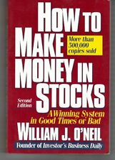 How to Make Money in Stocks: A Winning System in Good Times or Bad by William J.