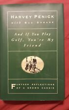 """Harvey Penick  And if You Play Golf, You Are My Friend  0671871889 """"SIGNED"""""""