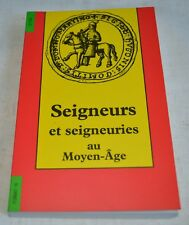 SEIGNEURS ET SEIGNEURIES AU MOYEN AGE ED CTHS 1995 TBE