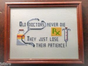 OLD DOCTORS NEVER DIE THEY JUST LOSE THEIR PATIENCE, MD DVM, FRAMED CROSS STITCH