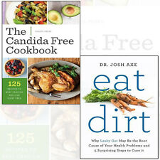 Eat Dirt 2 Books Collection Set (The Candida Free Cookbook) Paperback New Pack
