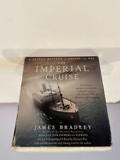 The Imperial Cruise A Secret History of Empire and War by James Bradley 8 CD set
