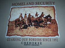 native americans HOMELAND SECURITY t shirt-GUARDING BORDERS-cherokee nc-NEW-(M)