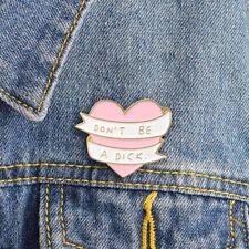 Don't Be a Dick Brooches Pink Heart Ribbon Enamel Pin Denim Jackets Badge