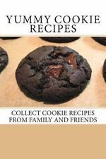 Yummy Cookie Recipes : Collect Cookie Recipes from Family and Friends by...