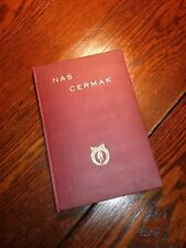 Drnec, Gustav and J. V. Welcl NAS CERMAK 1st Edition 1st Printing