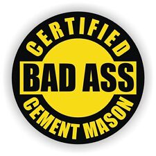 Certified Bad Ass Cement Mason Hard Hat Decal / Helmet Sticker Vinyl Label
