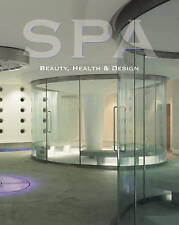 Spa: Beauty, Health and Design by Loft Publications (Paperback, 2007)