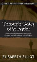 Through Gates of Splendor: 40th Anniversary Edition: By Elisabeth Elliot