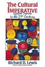The Cultural Imperative: Global Trends in the 21st Century by Lewis, Richard D.