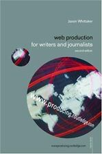 Web Production for Writers and Journalists by Jason Whittaker (2002, Paperback)