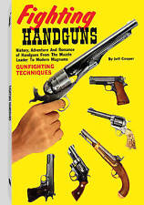 Fighting Handguns: History, Adventure, and Romance of Handguns from the...