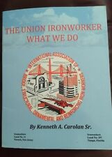 The Union Ironworker What We Do by Kenneth Carolan (2015, Paperback)
