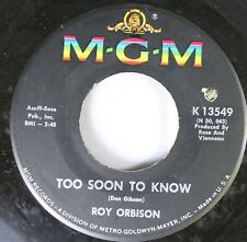 Rock 45 Rou Orbison - Too Soon To Know / You'Ll Never Be Sixteen Again On Mgm