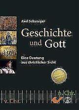 Geschichte und Gott von Axel Schwaiger (2017, Gebundene Ausgabe)