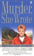 Murder, She Wrote: Destination Murder by Jessica Fletcher, Donald Bain
