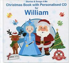 CHRISTMAS BOOK WITH PERSONALISED CD FOR WILLIAM - STORIES & SONGS 4 ME