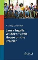 A Study Guide for Laura Ingalls Wilder's Little House on the Prairie (Paperback