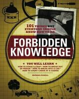 Forbidden Knowledge: 101 Things NOT Everyone Should Know How to Do , Michael Pow