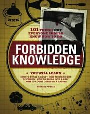 Forbidden Knowledge : 101 Things Not Everyone Should Know How to Do by James...