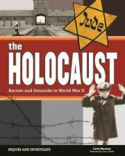 The Holocaust: Racism and Genocide in World War II: By Mooney, Carla