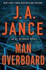 Ali Reynolds: Man Overboard 12 by J. A. Jance (2017 Hardcover) 1st ed/1st print