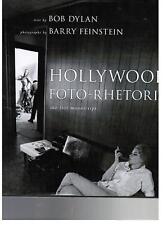 Dylan, HOLLYWOOD FOTO-RHETORIC,Simon&Schuster 2008 I ed