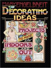 Decorating Ideas : Projects to Make for Indoors and Out by Mary Engelbreit