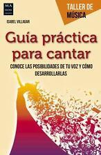 Guía práctica para cantar (Taller de Música) (Spanish Edition), Villagar, Isabel