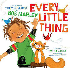 NEW Every Little Thing: Based on the song 'Three Little Birds' by Bob Marley