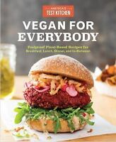Vegan for Everybody: Foolproof Plant-Based Recipes for Breakfast, Lunch, Dinner,