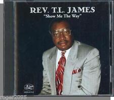Rev. T.L. James - Show Me The Way - New 1966 Gospel CD!