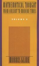 Mathematical Thought from Ancient to Modern Times, Vol. 2, Morris Kline, Good Bo