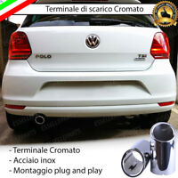 TERMINALE SCARICO CROMATO LUCIDO TONDO ACCAIO INOX VW POLO 6C 6R SCARICO SINGOLO