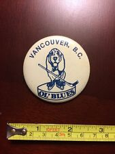 Vancouver Ol' Blues Hockey Team Vintage Button Pin Badge 2.25""