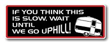 Funny IF YOU THINK THIS IS SLOW Novelty Caravan vinyl car bumper sticker Decal