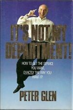 Its Not My Department: How to Get the Service You