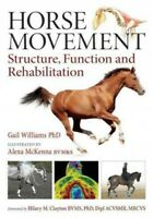 Horse Movement : Structure, Function and Rehabilitation, Hardcover by William...